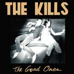 The Kills - The Good Ones - Video Streams
