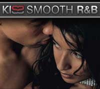 Music - Kiss presents - Smooth R&B - Release Date: 26 TH January 2004 Label: Universal TV
