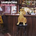 Music - LateNightTales - Turin Brakes