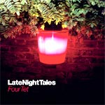 Four Tet - LateNightTales - Audio Streams