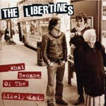 The Libertines - What Became of the Likely Lads - Single Reviews