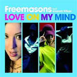 Freemasons featuring Amanda Wilson - Love On My Mind - Video Stream