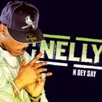 Nelly - N'Dey Say - Video Stream