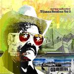 Nortec Collective - Tijuana Sessions Volume 3 - Nacional - Album Review