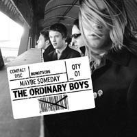 Music - The Ordinary Boys' Maybe Someday' Reviewed