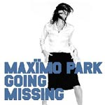Maximo Park - Going Missing - Single Review