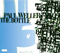 Music - PAUL WELLER - New single THE BOTTLE out on 14th June.