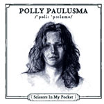 Music - Polly Paulusma ''Scissors in My Pocket' - Single Review