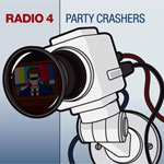 Radio 4 - Party Crashers - Single Review