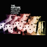 Music - THE RAPTURE - New Single: 'HOUSE OF JEALOUS LOVERS' released 25th August - Watch the video