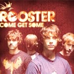 Rooster - Come Get Some - Single Review
