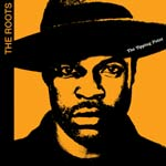 The Roots - The Tipping Point - New studio album from seminal Hip Hip group.