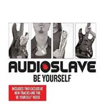 Audioslave - Be Yourself - Single Review