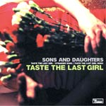 Sons And Daughters - Taste The Last Girl - Video Stream