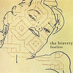 The Bravery - Fearless - Video Streams