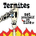 The Termites - Set Yourself On Fire - EP Review