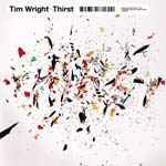 Tim Wright releases his new album, Thirst, through novamute records on April 26th