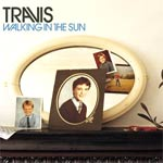 Travis - Walking In The Sun - Video/Audio Streams