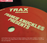 Frankie Knuckles - Presents: His Greatest Hits on Trax Records