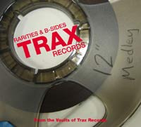TRAX RECORDS - RARITIES & B SIDES
