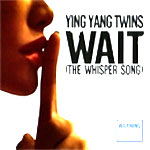 Ying Yang Twins - Wait (The Whisper Song) - Tvt - Single Review