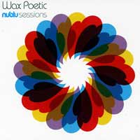 Music - NYC'S WAX POETIC-SET TO RELEASE NEW ALBUM, NUBLU SESSIONS