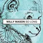 Willy Mason - So Long - Single Review