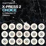 X-Press 2 - Choice - A Collection Of Classics - Audio Streams