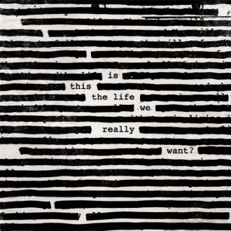 Roger Waters unveils tracklist for new album Is This The Life You Really Want?