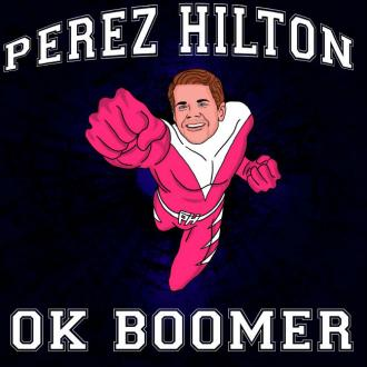 Perez Hilton's 'fabulous and fierce' OK Boomer
