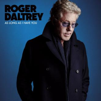 Roger Daltrey announces new solo LP As Long As I Have You