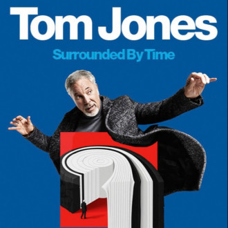 Sir Tom Jones announces one-off Surrounded By Time gig